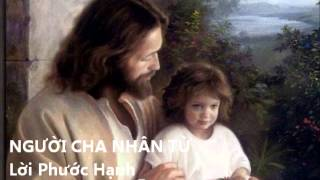 NGƯỜI CHA NHÂN TỪ - Lời Phước Hạnh
