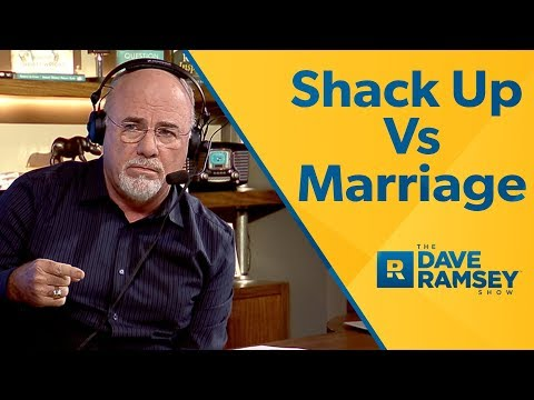 Shack Up Vs. Marriage - Dave Ramsey Rant
