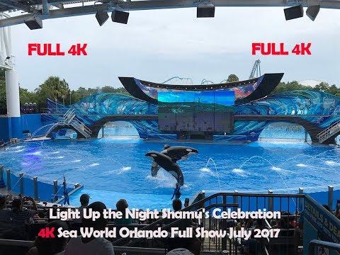 Light Up the Night Shamu's Celebration  4K Sea World Orlando Full Show July 2017 4K