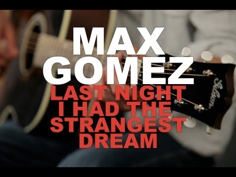 Max Gomez - Last Night I Had The Strangest Dream [New West Sessions]