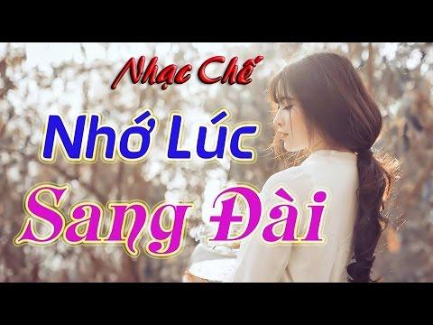 Nhạc Chế : Nhớ Lúc Sang Đài - Hiếu Nguyễn Nhóm Phố Núi