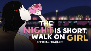 The Night is Short, Walk On Girl [Official Trailer, GKIDS - On Blu-ray™ / DVD January 29th!]