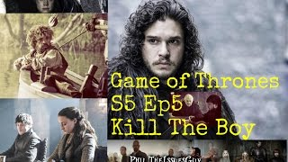 "Game of Thrones Season 5 Episode 5 ""Kill the Boy"" Post Episode Recap and Review"