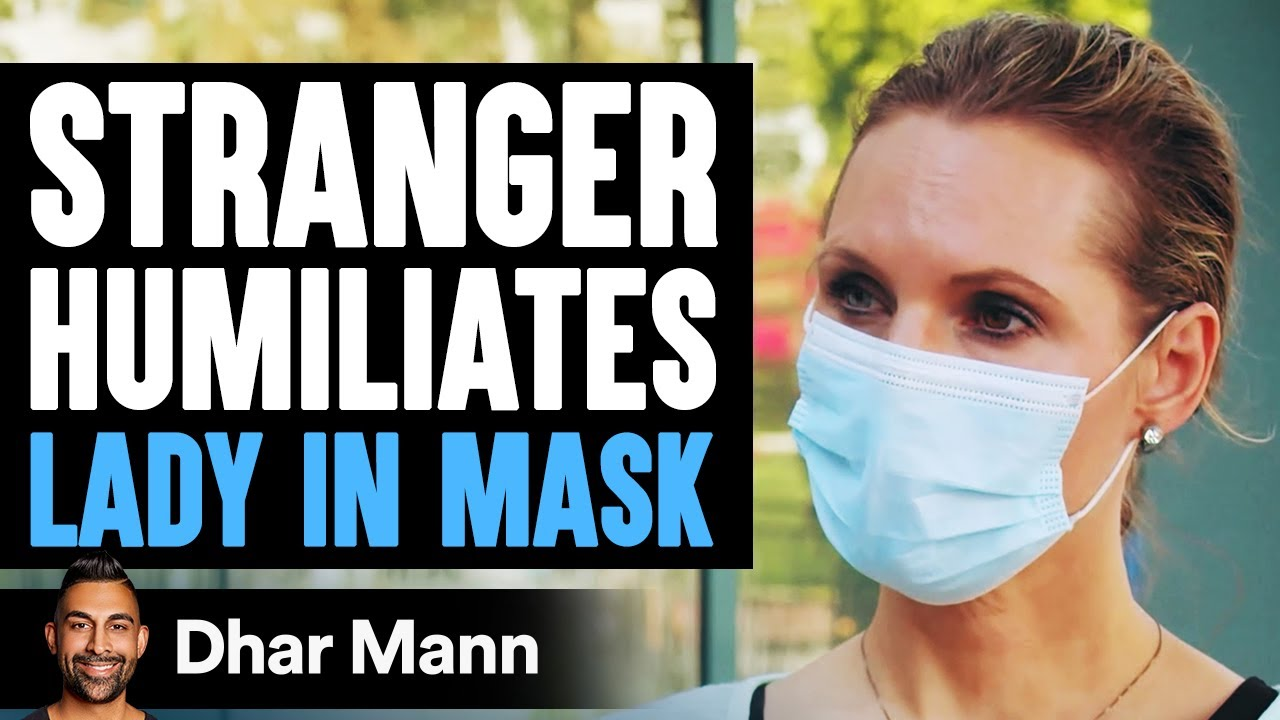 Stranger Humiliates Lady For Wearing Mask, What Happens Next Will Shock You | Dhar Mann