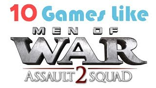 10 Games Like Men Of War Assault Squad 2