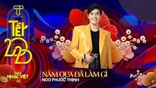 [Hit Tết 2020] Năm Qua Đã Làm Gì - Noo Phước Thịnh   Gala Nhạc Việt 14 - Tết 2020 (Official)