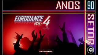 EURODANCE ANOS 90'S  VOL:4  DJ SANDRO S.
