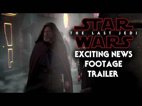 Star Wars The Last Jedi Exciting News Of Trailer & Footage!