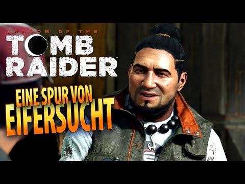 Shadow of the Tomb Raider #08 | Eine Spur von Eifersucht | Gameplay German Deutsch