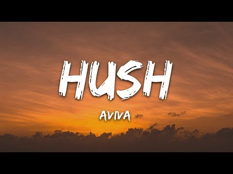 Aviva - Hushh (Lyrics)