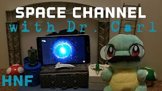 HNF plush show: The Space Channel with Dr. Carl