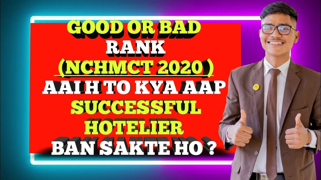 Kya aap successful Hotelier ban sakte h ?? NCHMCT 2020 by GOOD RANK or GOOD COLLEGE
