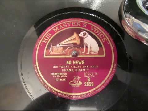 Frank Crumit - No News - or What Killed The Dog - Comic Monologue - 78 rpm