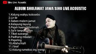 FULL ALBUM SHOLAWAT JAWA    COVER SIHO LIVE ACOUSTIC