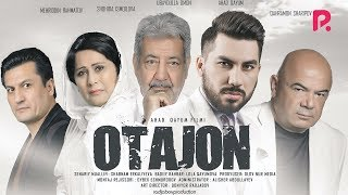 Otajon (o'zbek film)   Отажон (узбекфильм) 2019