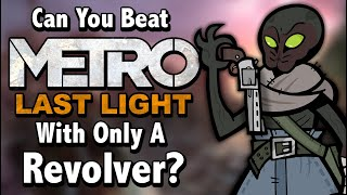 Can You Beat Metro: Last Light With Only A Revolver?