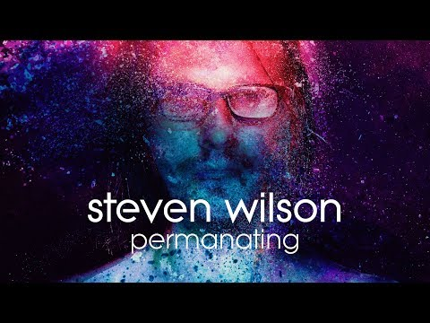 steven-wilson---permanating-(listening-video)