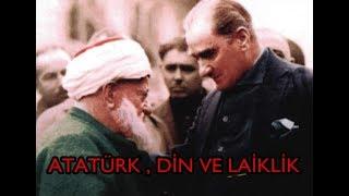 Atatürk  ve DİN, İSLAM Dini ve Laiklik Hakkında Bütün Gerçekler