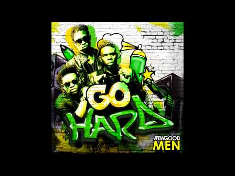 A Few Good Men (AFGM) - Go Hard (Audio)