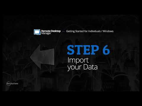 Step 6: Import your Data - Getting Started with Remote Desktop Manager for Individuals