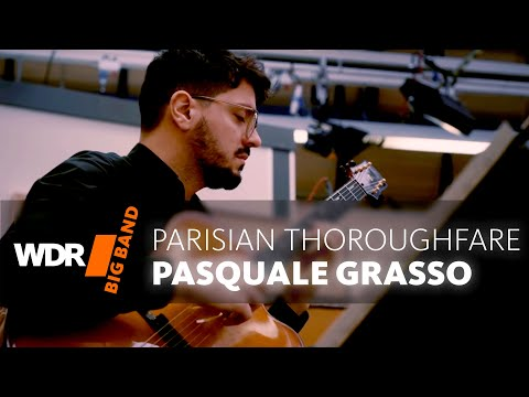 Pasquale Grasso feat. by WDR BIG BAND: Parisian Thoroughfare| Rehearsal