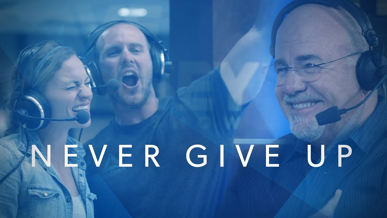 Never Give Up - The Dave Ramsey Show Documentary