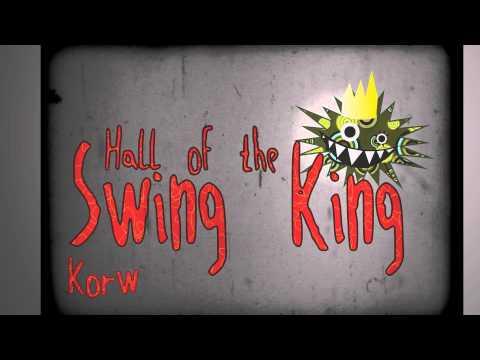 Korw - Hall of the Swing King