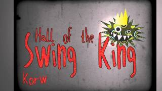 Korw - Hall of the Swing King
