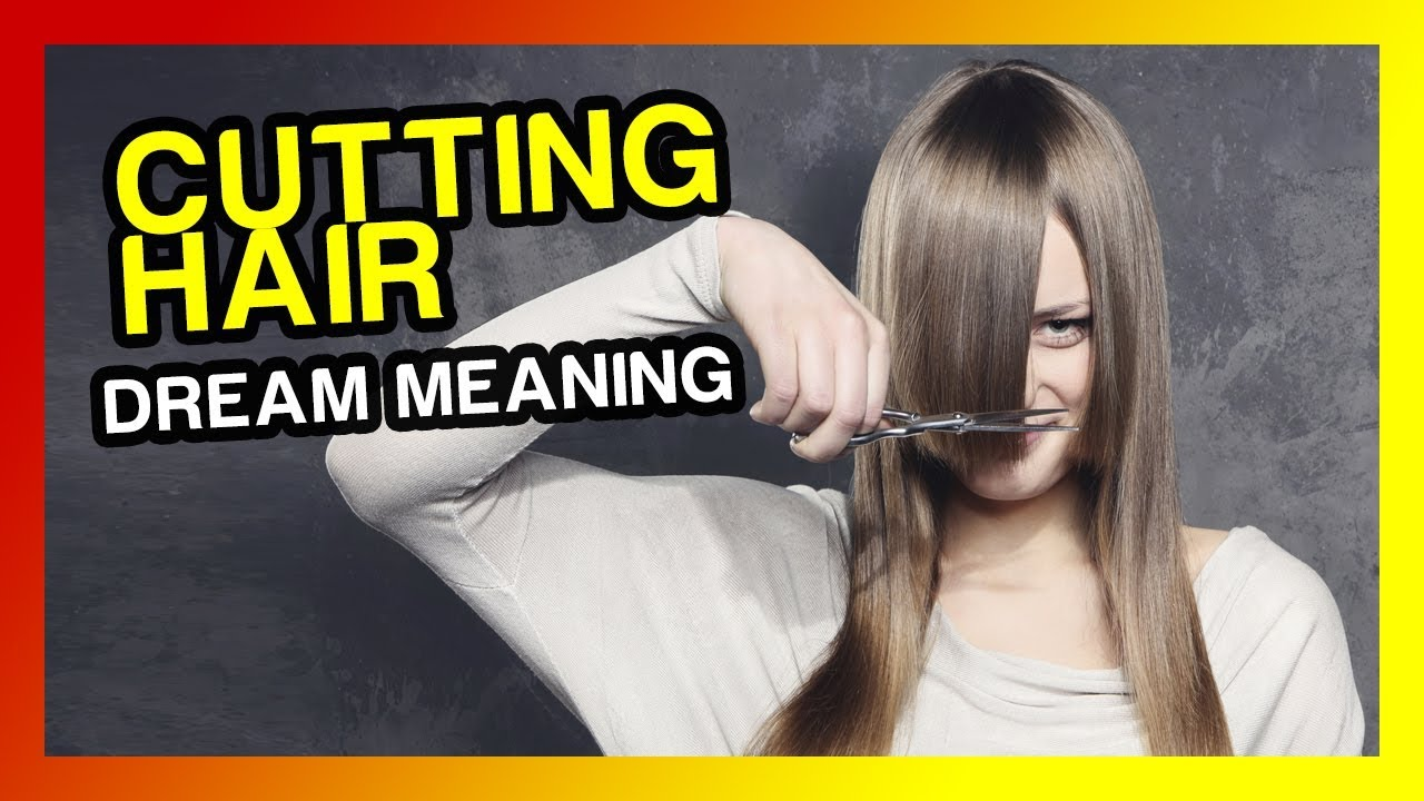 Dream about cutting hair : dream meaning & interpretation - YouTube