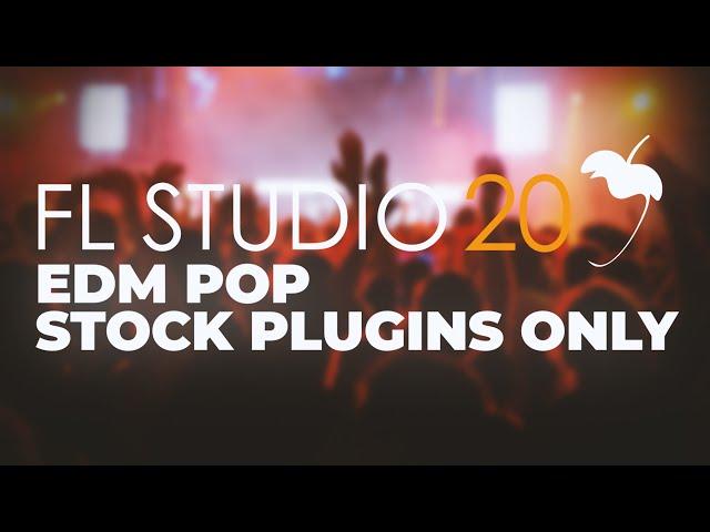 How To Make EDM POP | FL Studio Stock Plugins Only