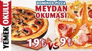 19 TL vs 9 TL Dominos Pizza Meydan Okuması