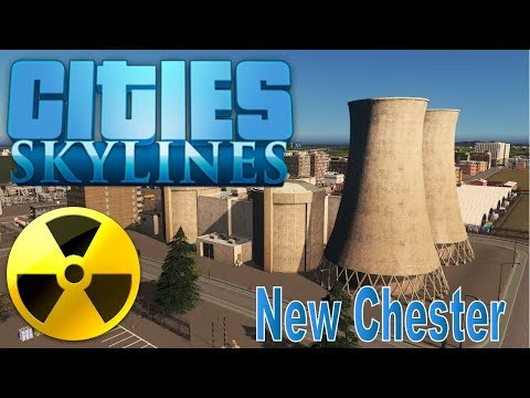 Cities Skylines - New Chester - Going nuclear - 42  