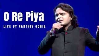 O re Piya by Parthiv Gohil || Best Bollywood Song