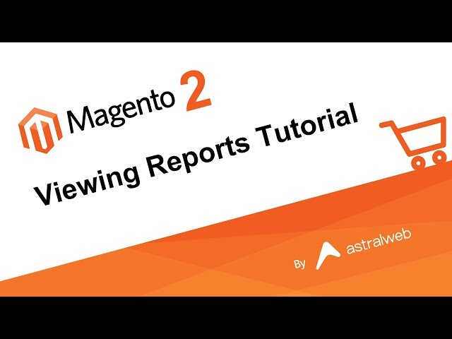 Magento 2 - Viewing Reports Tutorial
