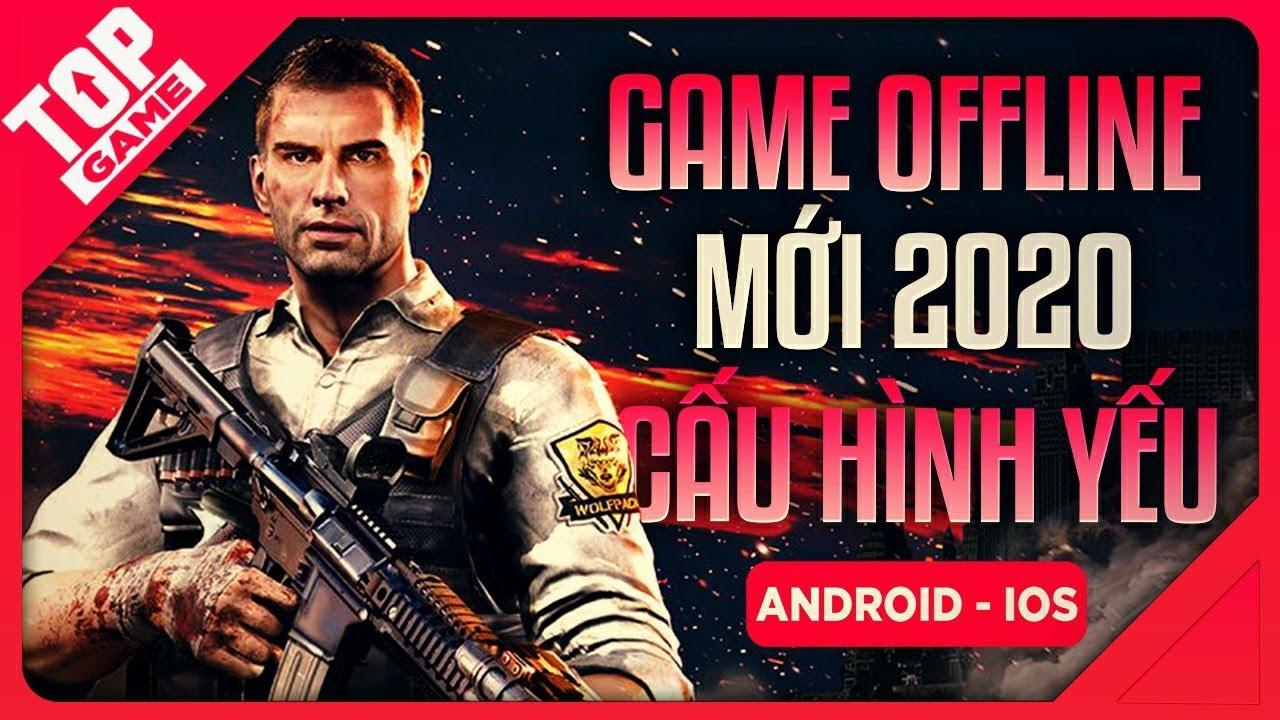 [Topgame] Top 9 Game Offline Mobile Mới Cấu Hình Thấp Dung Lượng Nhẹ 2020