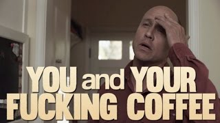 You and Your Fu*king Coffee: Episode 1 -