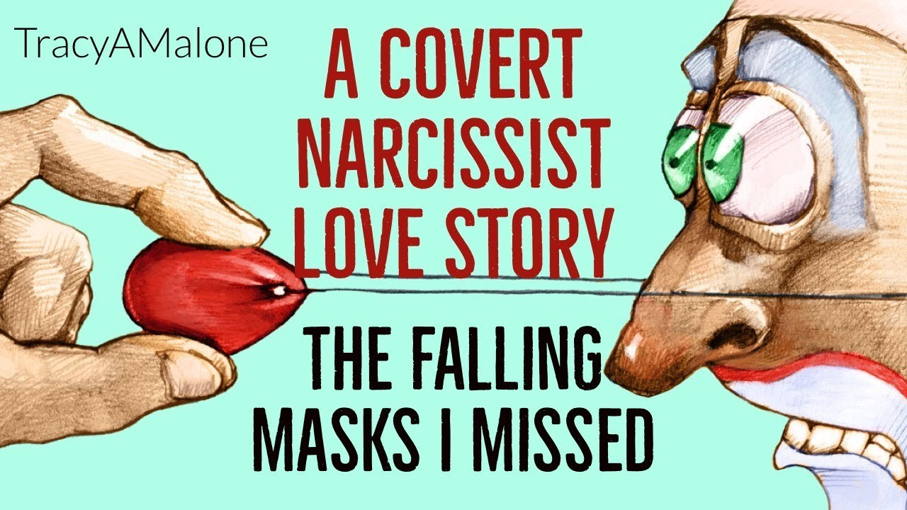 The covert narcissist love story - It starts out wonderfully with masks we  missed