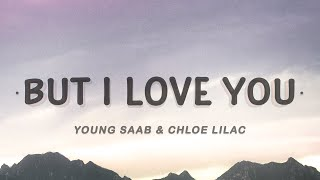 Young Saab & Chloe Lilac - But I Love You (Lyrics)