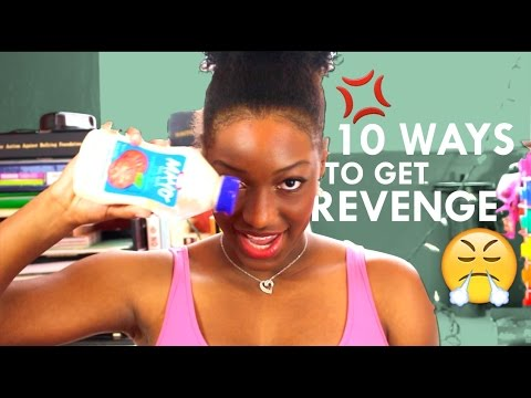 10 EASY WAYS TO GET REVENGE | Tyra Fairley