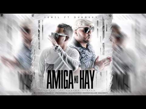Yemil ft. Dubosky -Amiga No Hay  - (MP3)
