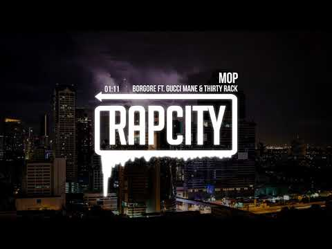 Borgore  MOP ft Gucci Mane & THIRTY RACK