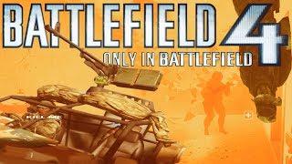 Battlefield 4: Only In Battlefield 4