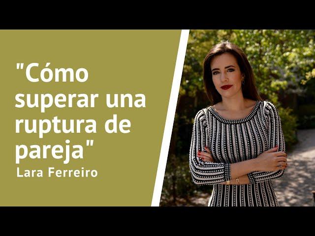 Cómo superar una ruptura de pareja. Entrevista con Lara Ferreiro