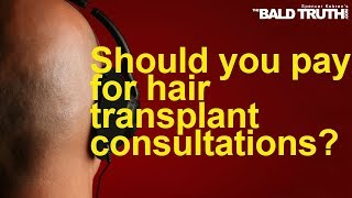 The Bald Truth - November 1st, 2019 - Paying for consultations
