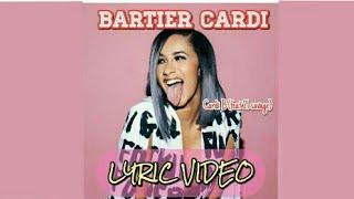 BARTIER CARDI Lyric Video - CARDI B (feat Savage 21)