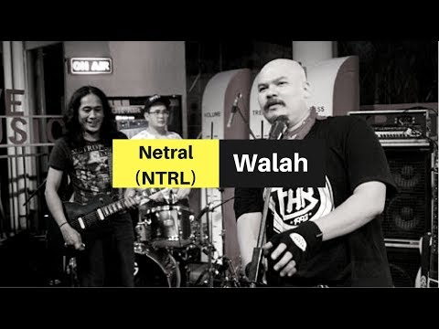 Netral (NTRL) - Walah (Video Clip - Good Sound)
