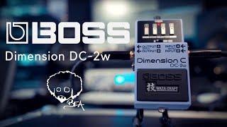 BOSS Dimension DC-2w | THE VINTAGE KING RETURNS