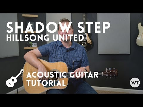 Shadow Step - Hillsong United - Tutorial (acoustic guitar)