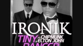 Tiny Dancer - Ironik + Chipmunk + Elton John + Lyrics