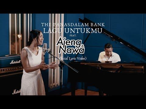 Download  The Panasdalam Bank - Lagu Untukmu Feat. Ajeng & Nawa Gratis, download lagu terbaru
